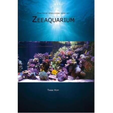 Tanne Hoff - Praktische handleiding Zeeaquarium - deel 1
